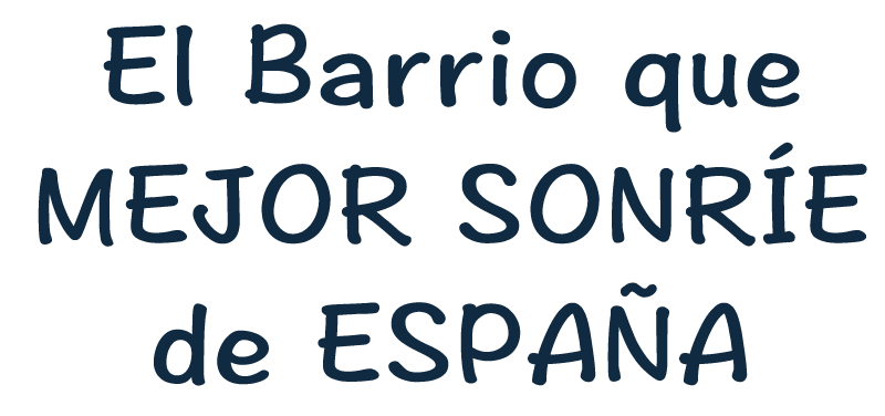El Barrio que mejor Sonríe de España